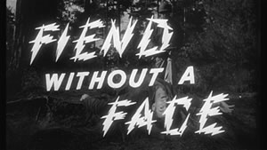 Fiend Without A Face, what it says on the screen
