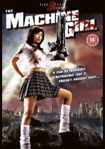 The Machine Girl (2008) – Retooled and Remodelled