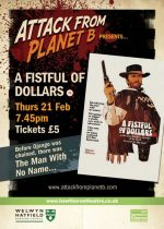 Attack From Planet B Presents … A Fistful of Dollars