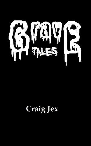Grave Tales by Craig Jex