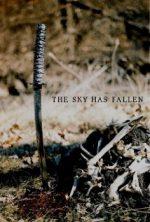 The Sky Has Fallen (2009, 2015)