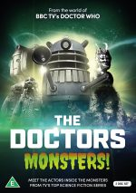 From the world of BBC TV's Doctor Who... THE DOCTORS: MONSTERS! on DVD 5th March