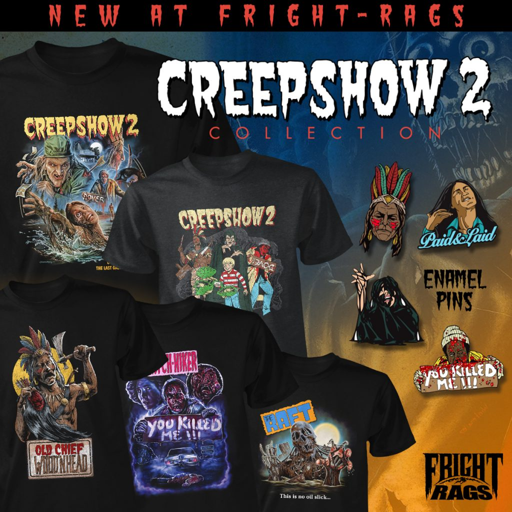 Come Get Some ASH VS. EVIL DEAD, CREEPSHOW 2, and KILLER KLOWNS FROM OUTER SPACE Apparel from Fright-Rags