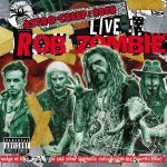 Rob Zombie - Astro-Creep: 2000 Live - Songs of Love, Destruction and Other Synthetic Delusions of the Electric Head (2018)