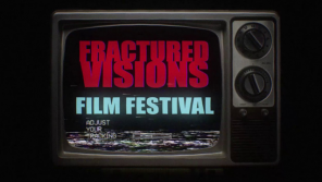 Fractured Visions Film Festival Comes to Tramshed Cinema in Cardiff (UK) 29-30 September