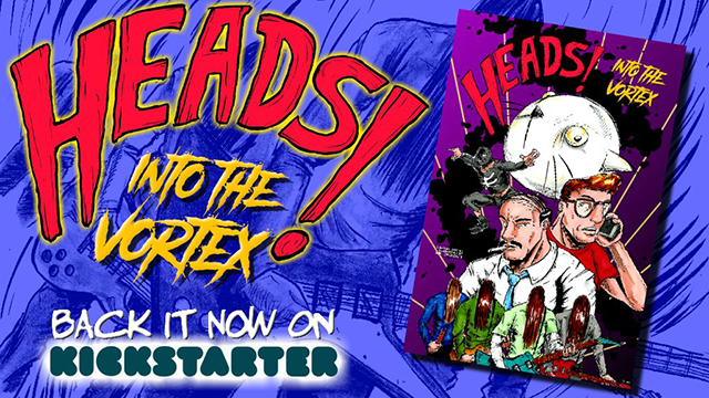 Now on Kickstarter: Heads! Into the Vortex