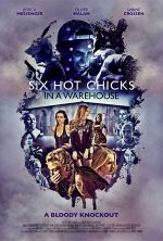 Indican Pictures Unleashes SIX HOT CHICKS IN A WAREHOUSE on DVD and Digital Download (September 3rd)