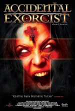 Accidental Exorcist (2016, USA) Review