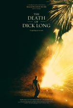 """""""Hey, Y'all Motherfuckers Wanna Git Weird?"""" THE DEATH OF DICK LONG Available Now On Demand"""