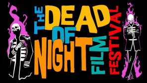 The Dead of Night Film Festival (Sunday 13th October 2019)