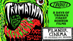 The Tromathon of Horror! 8 Straight Days of Troma's Finest Horror Films at the Film Noir Cinema in Brooklyn, NYC (15th-22nd October)