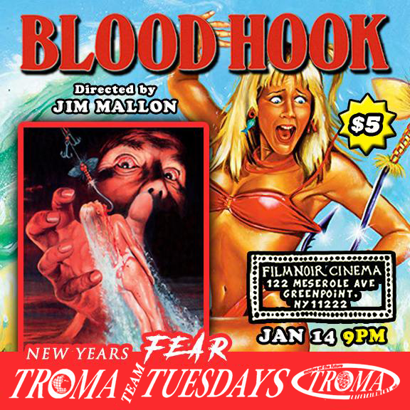 Troma Tuesdays: New Year's Fear Hooks You In with Jim Mallon's BLOOD HOOK Screening on January 14th at Film Noir Cinema, NYC