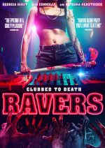 Blue Finch Film Releasing Presents Twisted Horror RAVERS on Digital Download 16 March