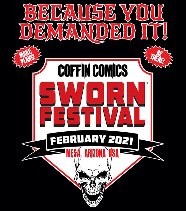 Prepare Yourself for Coffin Comics SWORNFEST 2021!!! 💀 February 26th-28th, Mesa, Arizona!