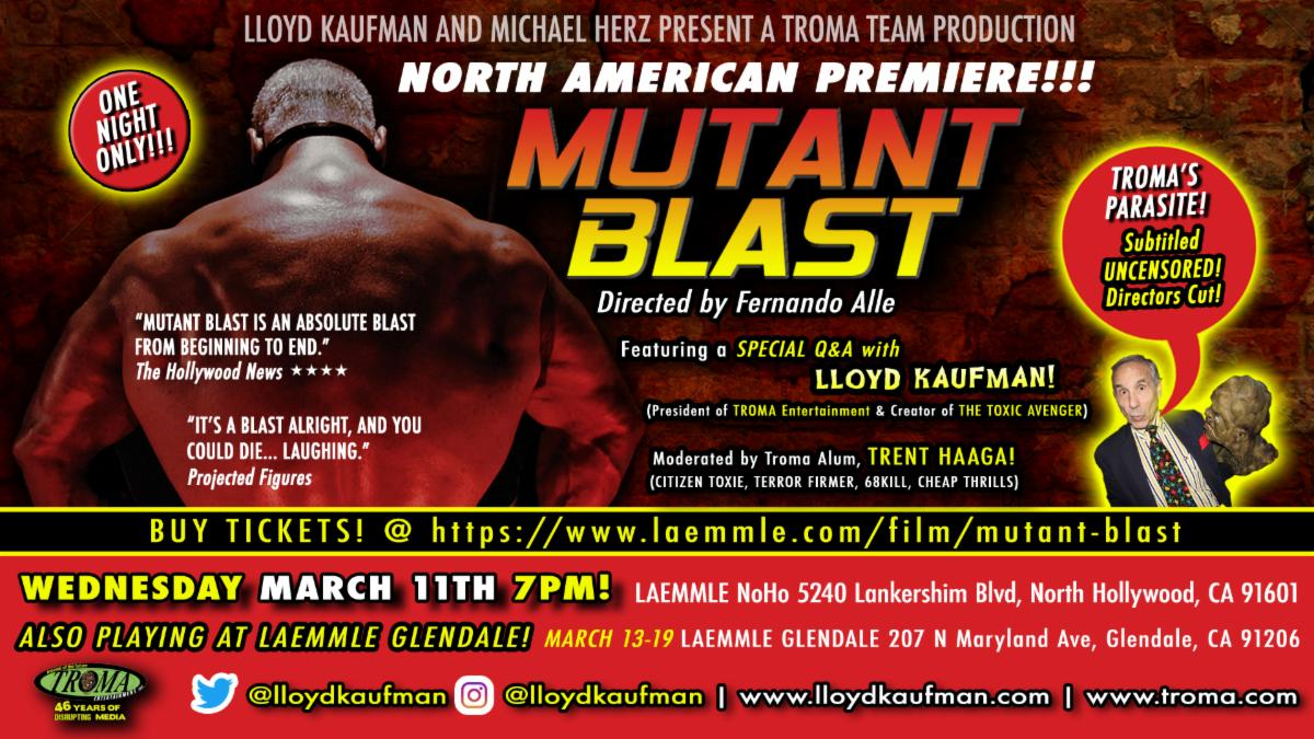 Troma's MUTANT BLAST Screenings in Los Angeles at Laemmle NoHo 7 on March 11th and Laemmle Glendale from March 13th-19th!