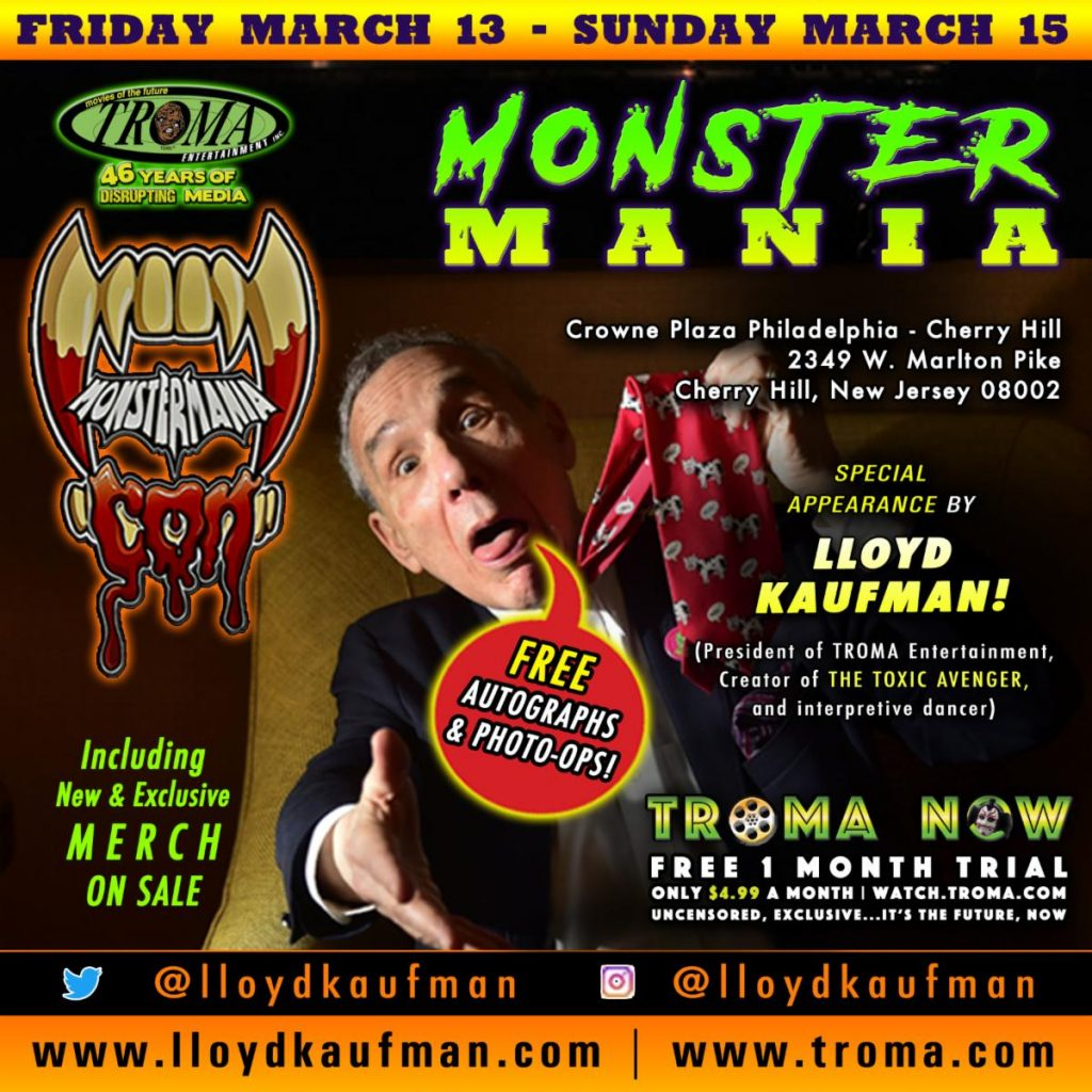 Lloyd Kaufman, Toxie & The Troma Team Will Appear at Monster-Mania Con 45! The Garden State Turns Toxic From March 13th-15th!
