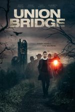 Breaking Glass Pictures Explores History in Southern Gothic Thriller UNION BRIDGE on DVD & VOD (19 May)