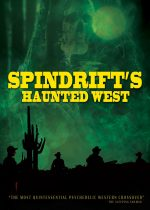 Psychedelic Rock Band Spindrift Performs at the U.S.'s Most Haunted Locations in SPINDRIFT'S HAUNTED WEST