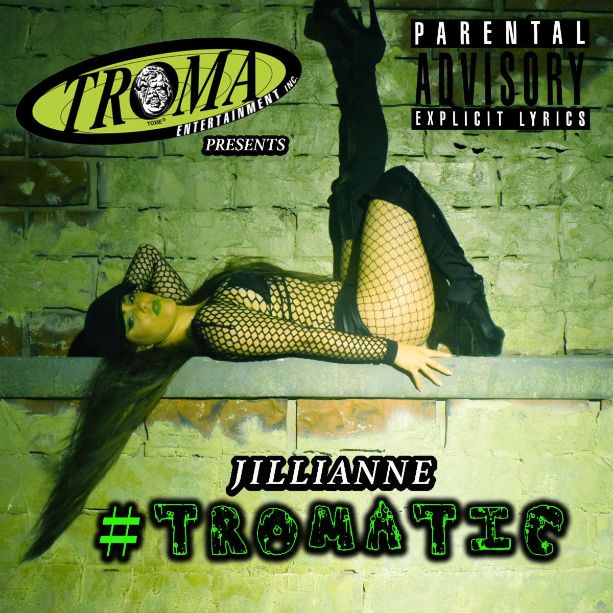 Pop Star JILLIANNE to Release Official Music Video for FanTOXIC Hit Single, #Tromatic, From Director Lloyd Kaufman's Latest TROMAsterpiece, Shakespeare's Shitstorm!