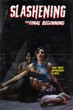 SLASHENING: THE FINAL BEGINNING Virtual Premiere at Covid-Safe Laemmle Virtual Cinema (USA / 30 April)