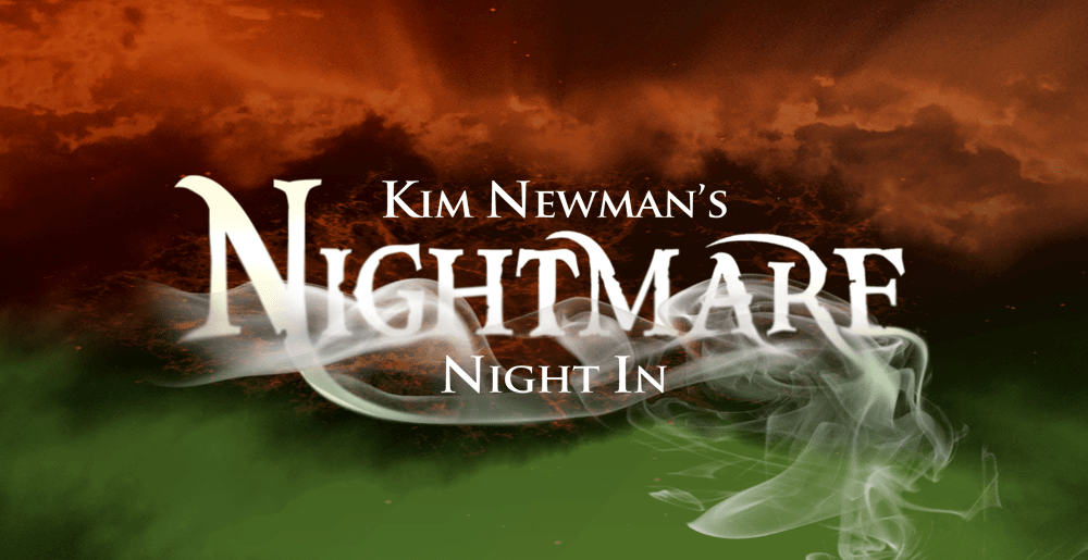 Network Presents Kim Newman's Nightmare Night In (23 October)