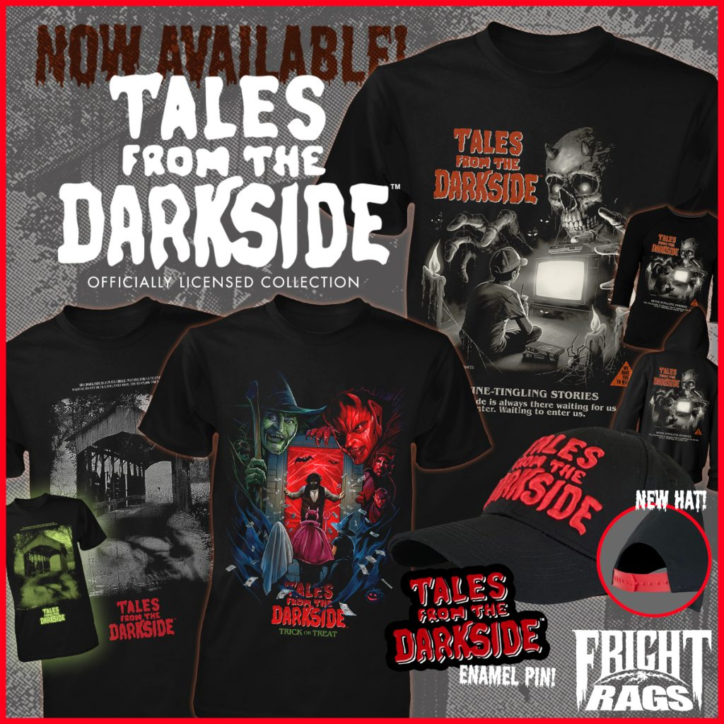 TALES FROM THE DARKSIDE, BIG TROUBLE IN LITTLE CHINA, DARKMAN & TEEN WOLF Apparel from Fright-Rags