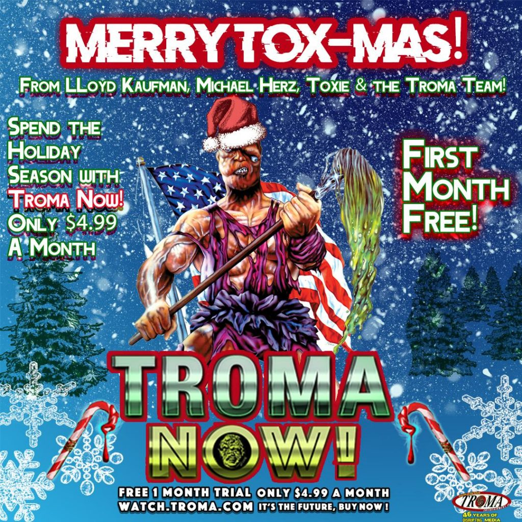 Merry Tox-mas! Treat Yourself to the Perfect Gift for the Holiday Season with TROMA NOW & TROMA DIRECT!