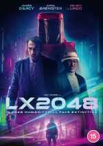 Dystopian Sci-Fi LX 2048 Arriving on Blu-ray/DVD & Digital from Dazzler Media (UK / 25th January)