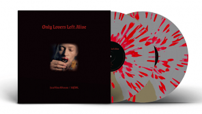 Sacred Bones Records & Waxwork Records Presents ONLY LOVERS LEFT ALIVE Original Motion Picture Soundtrack