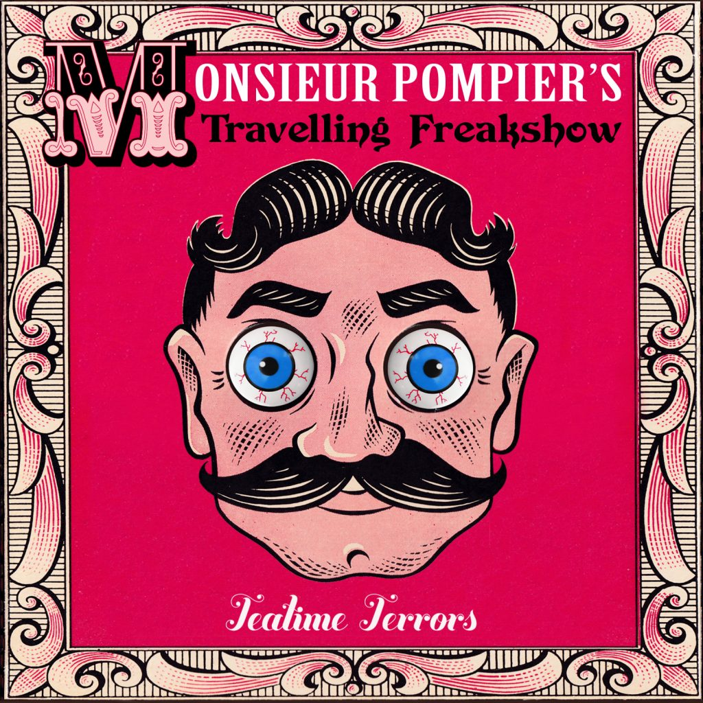 """Monsieur Pompier's Travelling Freakshow: Teatime Terrors Available on 12"""" Vinyl & Digital Download from Cleopatra Records (WW / 16 July)"""