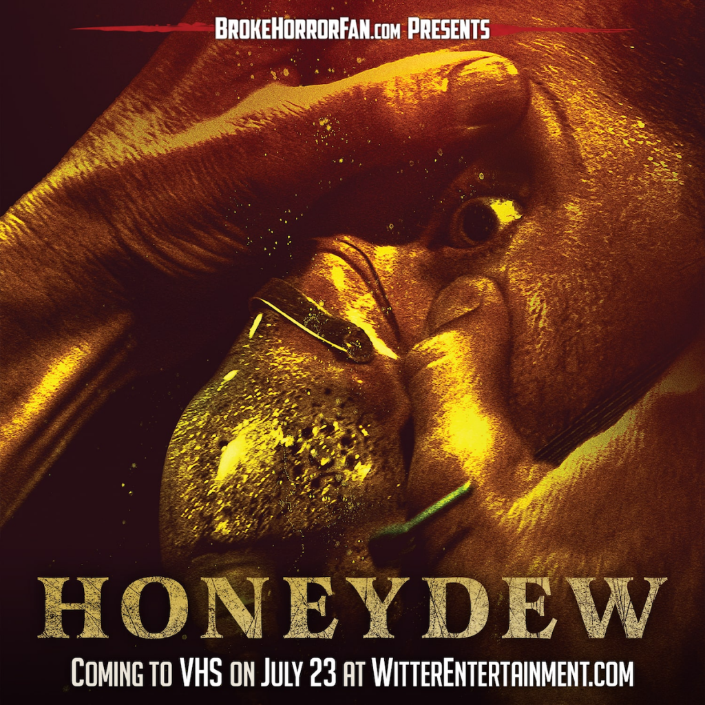 HONEYDEW Secretes onto Limited Edition VHS (USA / 23 July) Courtesy of Broke Horror Fan & Witter Entertainment