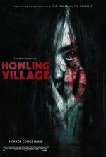 Dread's HOWLING VILLAGE In Select Theaters Now! Available On Demand (USA / 17 August) & Blu-Ray (USA / 14 September)