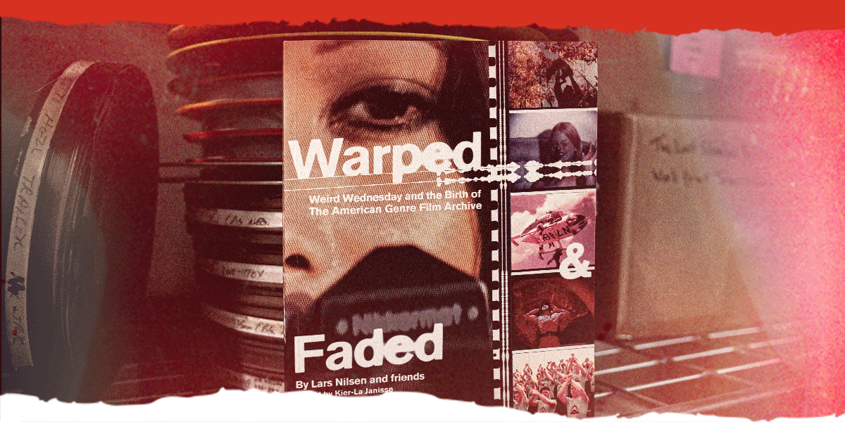 Mondo Celebrates Exploitation Cinema in WARPED & FADED: Weird Wednesday and the Birth of the American Genre Film Archive